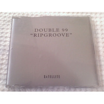 Double 99 - Ripgroove (cd Maxi-single Europe ) 4 Mixes