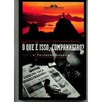 Livro O Que É Isso, Companheiro? - Fernando Gabeira - 231 Pg