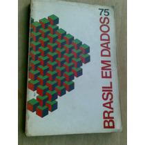 Livro - Brasil Em Dados 75.