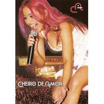 Dvd - Banda Cheiro De Amor - Ao Vivo