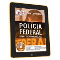Apostila Policia Federal 2016 Agente Administrativo Digital
