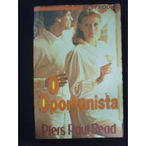 Livro - O Oportunista - Piers Paul Read