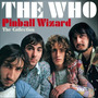 The Who - Pinball Wizard: The Collection [ Cd Imp. Novo ! ]