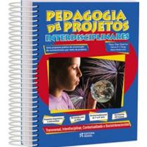 Livro Pedagogia De Projetos Interdisciplinares 1 A 5 Serie