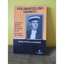 Livro Poli Marcellino Espirito - Regina Portella Schneider