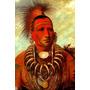 Famoso Índio Americano Guerreiro Pintor Catlin Tela Repro