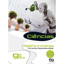 Livro Ciências Matéria E Energia 9º Ano 8ª Série Fundamental