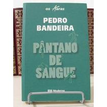 Livro- Pântano De Sangue - Pedro Bandeira- + Brinde