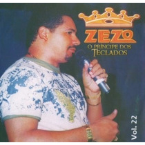 Cd Zezo - O Príncipe Dos Teclados Vol. 22 - Novo - Lacrado