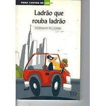 Ladrão Que Rouba Ladrão, Domingos Pellegrini - Editora Ática