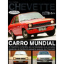 Opala & Cia Especial Guia Histórico Chevette