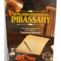 Livro: As Melhores Respostas Do Imbassahy - Carmem Barreto