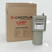 Lnbf Multiponto Parabólica Banda C Cromus Lacrado Nota F
