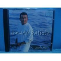 Amado Batista - Amar, Amar - Cd Nacional