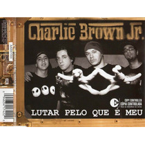 Cd - Charlie Brown Jr: Lutar Pelo Que É Meu