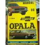 Manual Do Chevrolet Opala 2ª Edição Amaury F. De Almeida