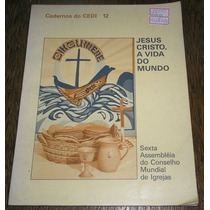 Jesus Cristo,a Vida Do Mundo-cadernos Do Cedi 12 - Livro