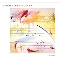 Cd Utopia Brasileira Borandá Mpb 1ª Edição 2012 Lacrado