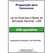 Simulado 300 Questões/lei De Diretrizes E Bases Da Ed. - Ldb