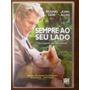 Dvd : Sempre Ao Seu Lado ( Original )