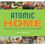 Atomic Home-a Guided Tour Of The American Dream-frete Grátis