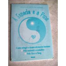 Livro: A Espada E A Pena -yin & Yang -desenvolvimento Humano
