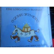 Edu Lobo Chico Buarque O Grande Circo Místico Cd Original