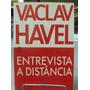 Entrevista A Distância - Vaclav Havel