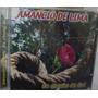 Cd Amancio De Lima / Eu Chamo De Rei / Frete Gratis