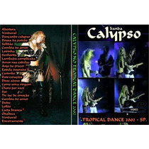Dvd Banda Calypso Ao Vivo No Tropical Dance-sp 2002