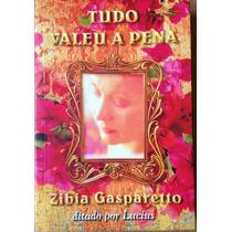 Livro - Tudo Valeu A Pena - Zibia Gasparetto