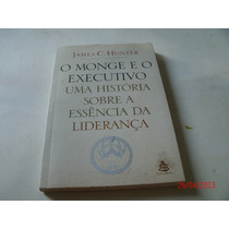 Livro O Monge E O Executivo James Hunter