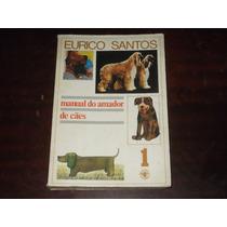 Livro Manual Do Amador De Cães - Eurico Santos Nº 1