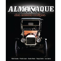 Livro Almanaque Dos Carros Antigos - Fábio Kataoka...
