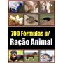 700 Formulas: Ração, Sal Mineral, Proteinados - Frete Grátis