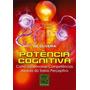 Livro Potência Cognitiva - Frete Grátis