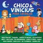 Cd Chico E Vinicius - Para Crianças (938800)