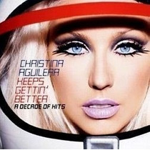 Cd Christina Aguilera Keeps Gettin Better A Decade Of Hits