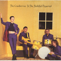 Cranberries-to The Faithful Departed-cd Raro Importado Novo