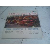 Lp Rancho Das Flôres - Coral Romantico E Orquestra.