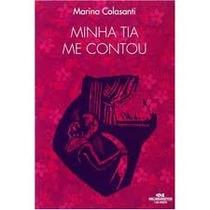 Livro- Minha Tia Me Contou - Marina Colosanti - Frete Gratis