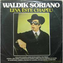 Waldik Soriano Lp Leva Este Chapeu