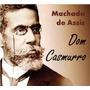 Dom Casmurro De Machado De Assis. Audiobook Frete Gratis!