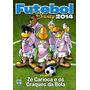 Disney Futebol 2014 Volume 3 = Zé Carioca E Os Craques Novo!