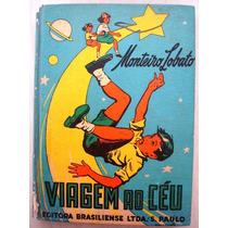 6595 Viagem Ao Céu De Monteiro Lobato, 12ª Edição, 1958, Edi