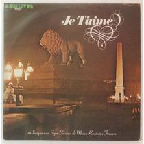 Lp Je Taime - 14 Sucessos Música Francesa - 1978 - Som Livre
