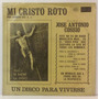 Lp Jose Antonio Cossio - Mi Cristo Roto - Por Ramon Cue S.j.