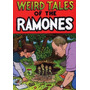 Ramones-weird Tales Of The Ramones [3cd + Dvd] [box Set