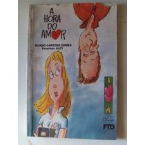 Livro A Hora Do Amor De Álvaro Cardoso Gomes