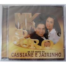 Cd Cassiane E Jairinho-10 Mais Mk Cd Ouro-original Lacrado